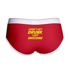 I Don't Get Drunk I Get Awesome Women's Boy Brief
