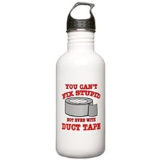 You Can't Fix Stupid Water Bottle