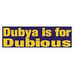 Dubya is for Dubious Bumper Sticker
