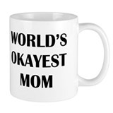 WORLDS OKAYEST MOM Small Mugs