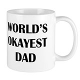 WORLDS OKAYEST DAD Small Mugs