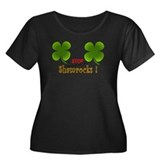 Stop Staring at my shamrocks Plus Size T-Shirt