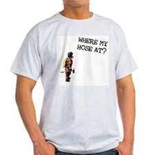 """Where my hose at?"" T-Shirt"
