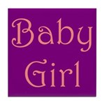Baby Girl Too Tile Coaster