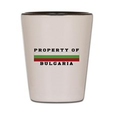 Property Of Bulgaria Shot Glass
