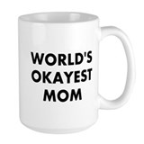 World's Okayest Mom Ceramic Mugs
