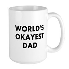 World's Okayest Dad Ceramic Mugs