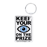 KEEP YOUR EYE ON THE PRIZE Keychains