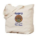 NOPD You Loot We Shoot Tote Bag