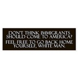 White Immigrants Bumper Bumper Sticker