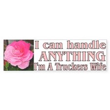 I can handle anything.... Bumper Bumper Sticker