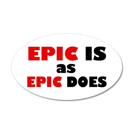 'Epic Is' 20x12 Oval Wall Decal