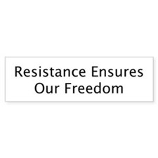 Resistance Ensures Freedom Bumper Bumper Sticker