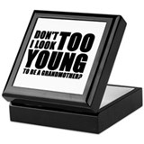 Too young to be a grandmother Keepsake Box