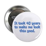 It took 40 years to... Button