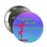"If Gymnastics were easy 2.25"" Button"