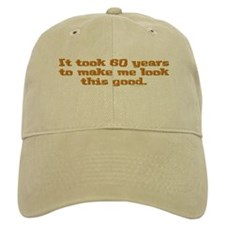 It took 60 years to .. Baseball Cap