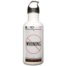 No Whining Sign Water Bottle