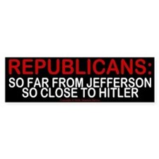 Republicans: so close to hitler - Bumper Bumper Sticker