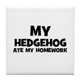 My Hedgehog Ate My Homework Tile Coaster