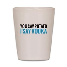i say vodka Shot Glass