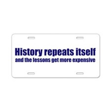 History Repeats Itself Aluminum License Plate