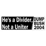 Divider not a Uniter Bumper Sticker