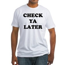 Check ya later T-Shirt