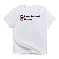 Law School or Dance Infant T-Shirt