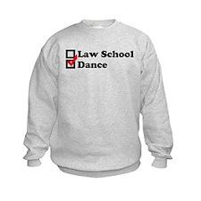 Law School or Dance Sweatshirt