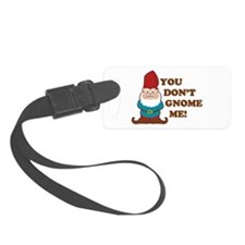 You don't Gnome me! Luggage Tag