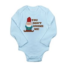 You don't Gnome me! Long Sleeve Infant Bodysuit