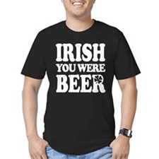 IRISH You Were BEER! T