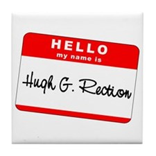 Hugh G. Rection Tile Coaster