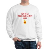 This is my light stuff on fire shirt Sweatshirt