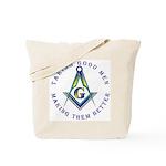 Freemasons. Taking Good Men Tote Bag