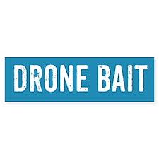Drone Bait Bumper Bumper Sticker