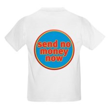 Send No Money Kids T-Shirt