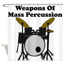 Weapons Of Mass Percussion Shower Curtain