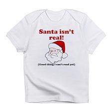 Santa Isnt Real Infant T-Shirt