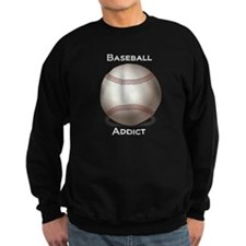 baseball addict Sweatshirt