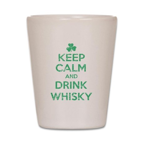 Keep Calm and Drink Whisky Irish Shot Glass