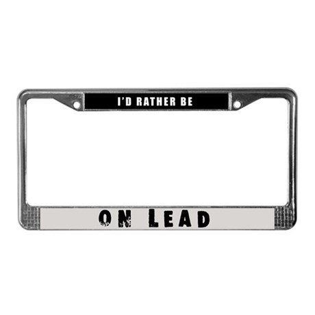 Rather be on Lead License Plate Frame