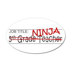 Job Ninja 5th Grade 20x12 Oval Wall Decal