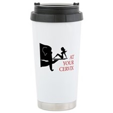 At your cervix Travel Mug