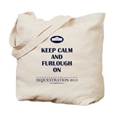 Keep Calm and Furlough On! Tote Bag