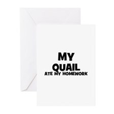 My Quail Ate My Homework Greeting Cards (Package o