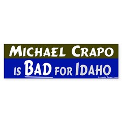 Crapo Bad for Idaho Bumper Sticker