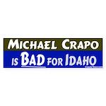 Crapo Bad for Idaho Bumper Sticker