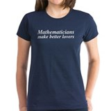 Mathematicians Make Better Lovers Tee